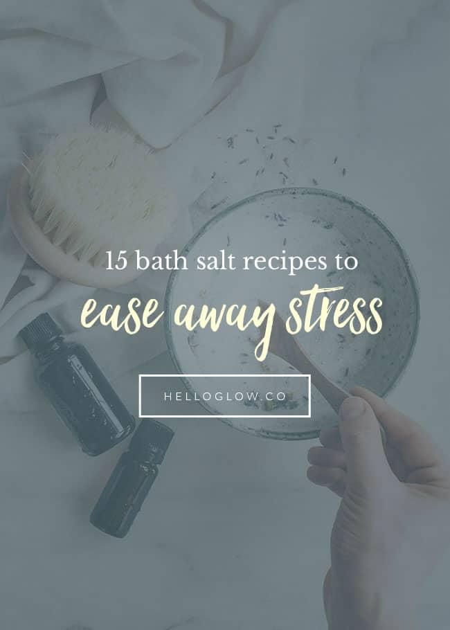 15 Bath Salt Recipes to Relax Away Stress | Hello Glow