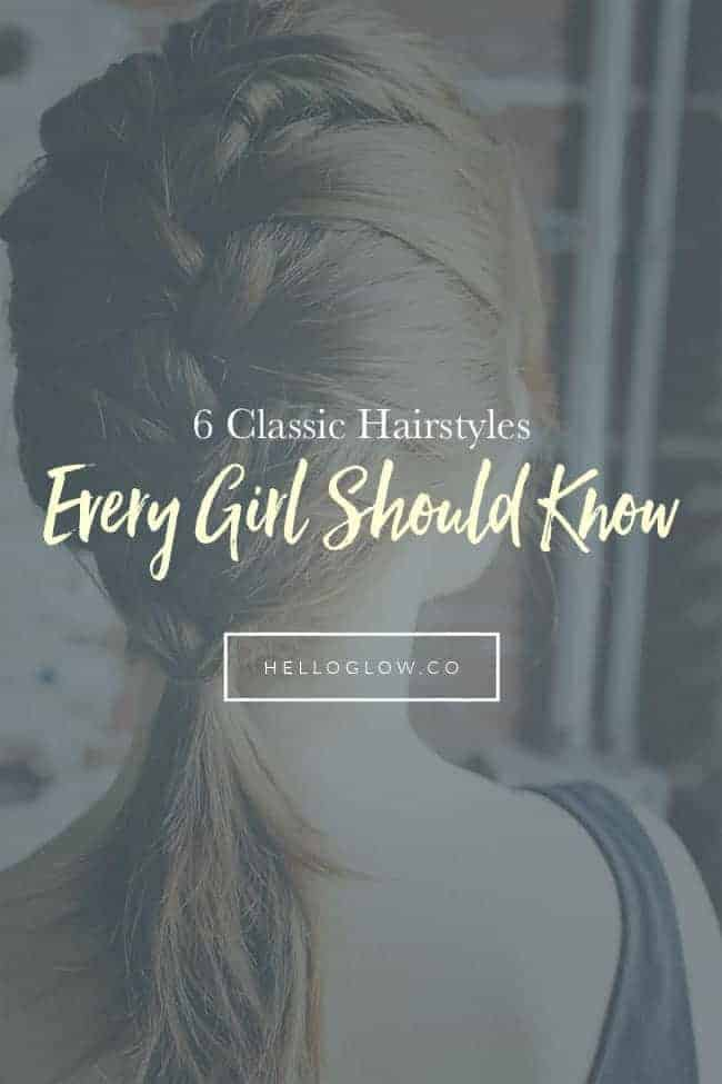 6 Classic Hairstyles Every Girl Should Know