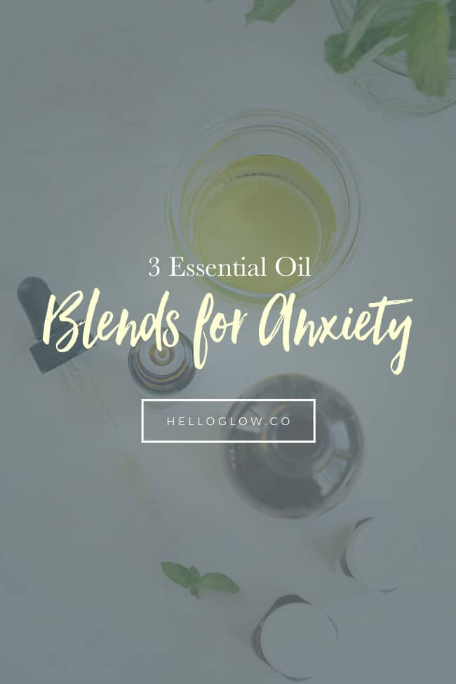 3 Essential Oil Blends For Anxiety Worries Hello Glow