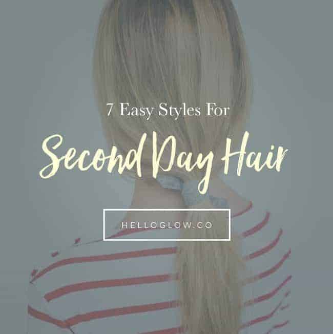7 Easy Styles For Second Day Hair