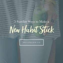 5 Surefire Ways to Make a New Habit Stick