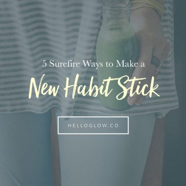 5 Surefire Ways to Make a New Habit Stick