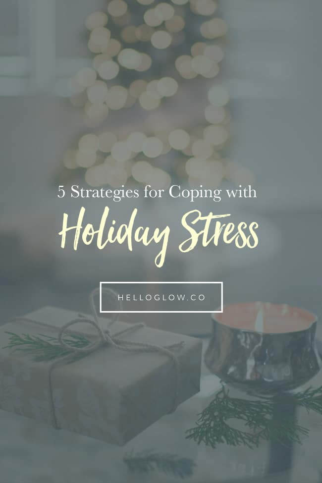 5 Strategies for Coping with Holiday Stress
