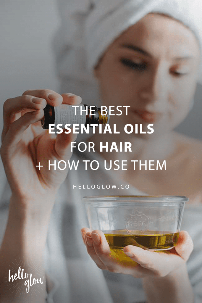 The Best Essential Oils for Hair + How to Use Them