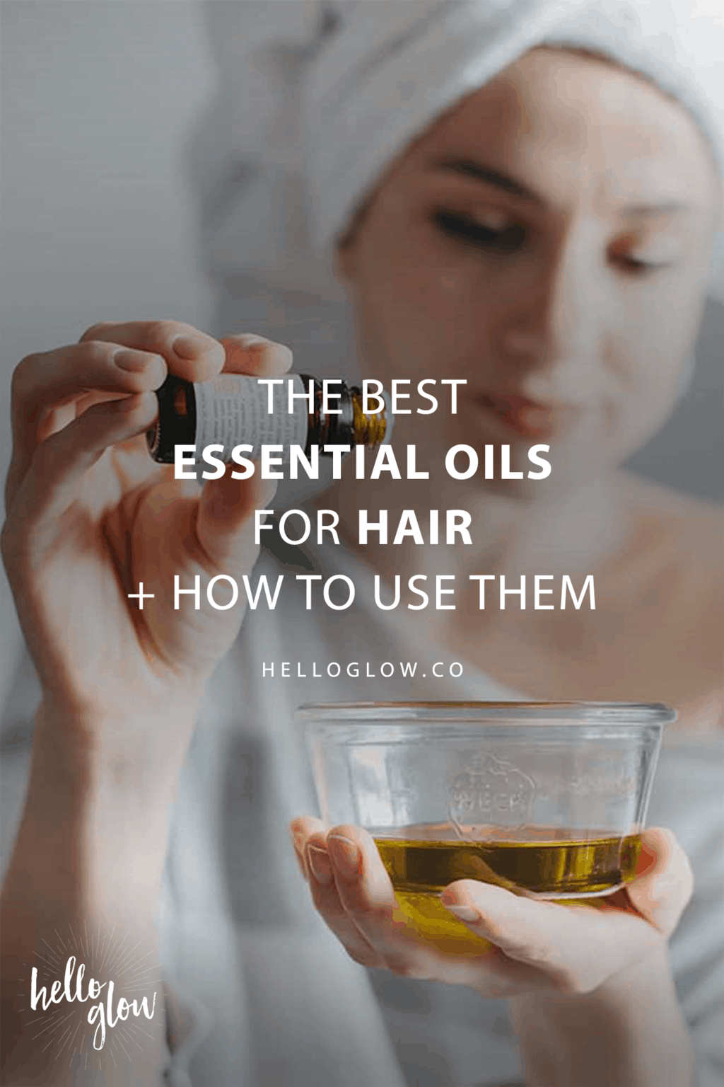 The Best Essential Oils For Hair How To Use Them Hello Glow