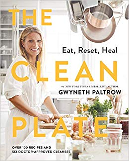 Clean Plate : Eat, Reset, Heal – by Gwyneth Paltrow