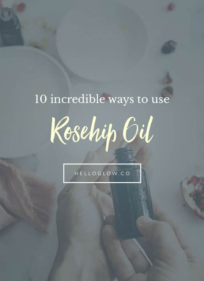 10 incredible ways to use rosehip oil - Hello Glow