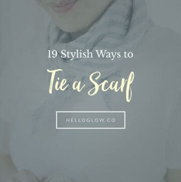 19 Super Stylish Ways to Tie a Scarf - Hello Glow