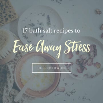 17 Bath Salt Recipes to Relax Away Stress from Hello Glow