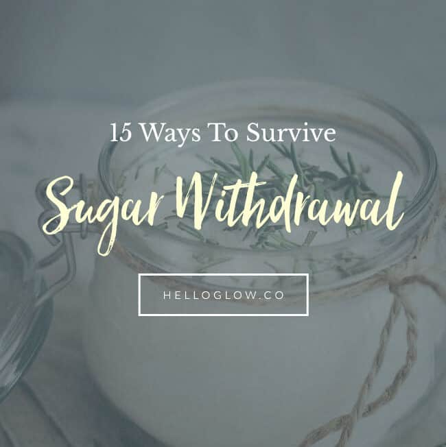 15 Healthy Ways to Survive Sugar Withdrawal - Hello Glow