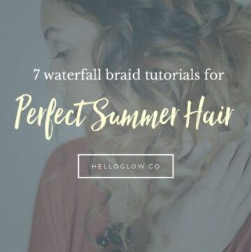 7 Waterfall Braid Tutorials for Perfect Summer Hair - Hello Glow