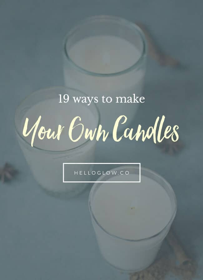 19 ways to make your own candles from Hello Glow