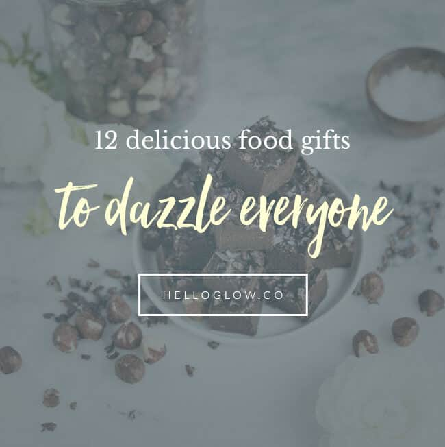 12 Delicious + Easy Homemade Food Gifts - HelloGlow.co