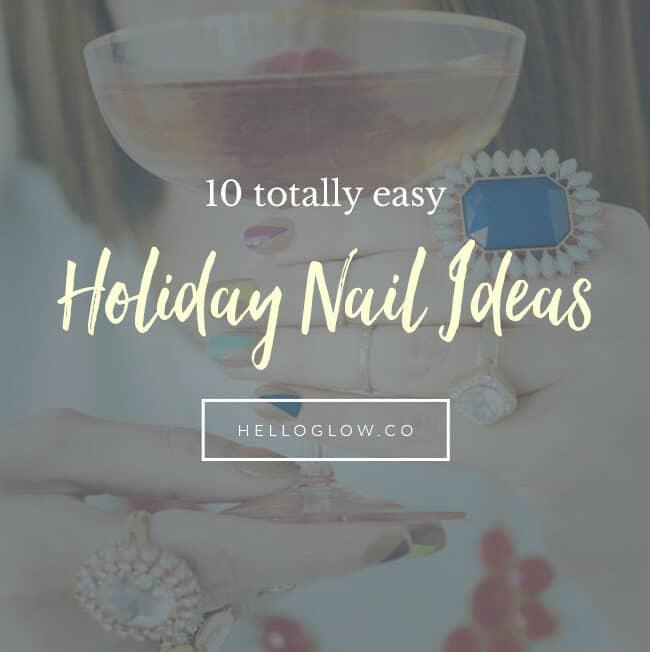 10 Totally Easy Holiday Nail Ideas - HelloGlow.co