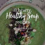 11 Healthy Soup Recipes for Winter from Hello Glow