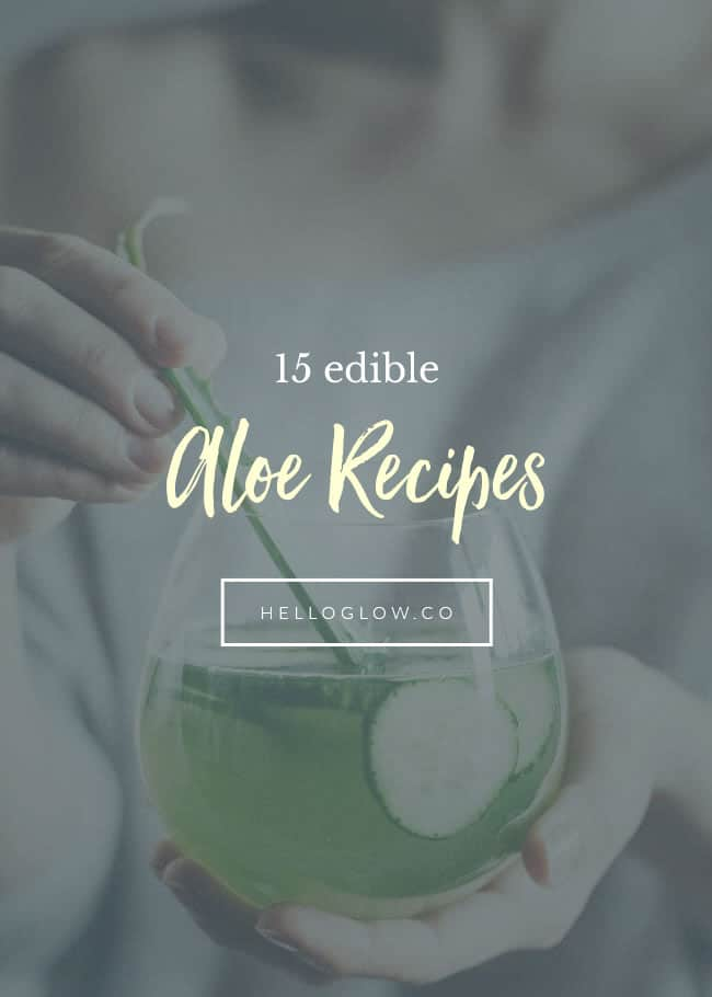 15 Edible Aloe Recipes to Nourish Your Skin From the Inside - Hello Glow