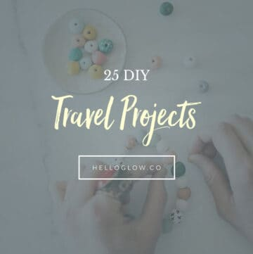 25 DIY Travel Projects - HelloGlow.co