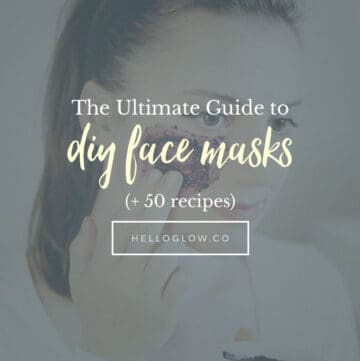 Ultimate DIY Face Mask Guide - HelloGlow.co