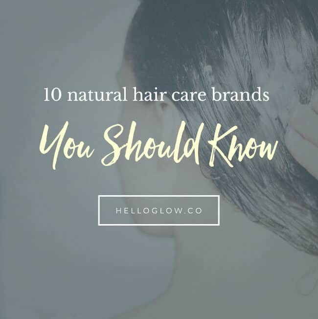 10 Natural Hair Care Brands You Should Know - HelloGlow.co