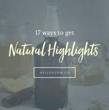 17 Ways to Get Natural Highlights - HelloGlow.co