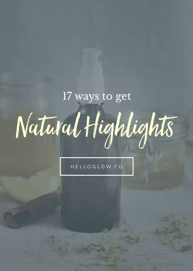 17 Ways to Get Natural Highlights - HelloGlow.co