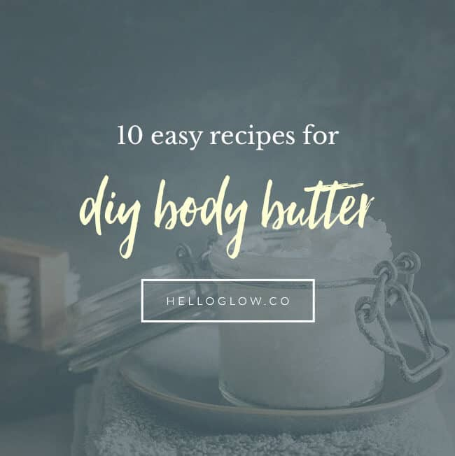 10 Easy Body Butter Recipes - HelloGlow.co