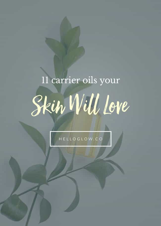 11 Carrier Oils Your Skin Will Love - HelloGlow.co