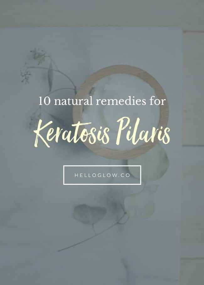 10 Natural Remedies for Treating Keratosis Pilaris