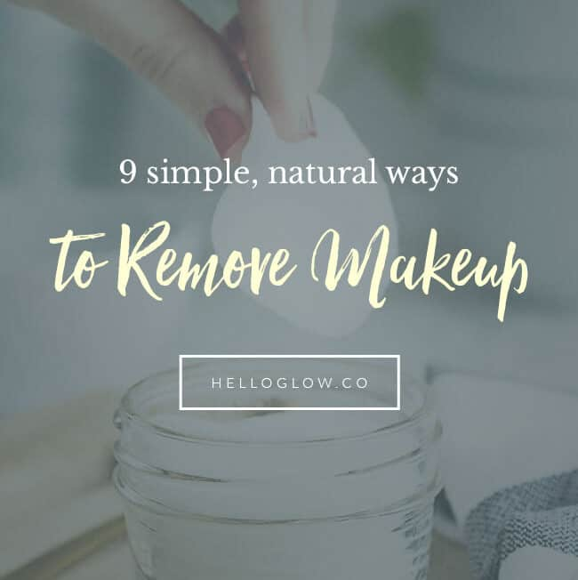 9 Simple, Natural Ways to Remove Makeup - HelloGlow.co