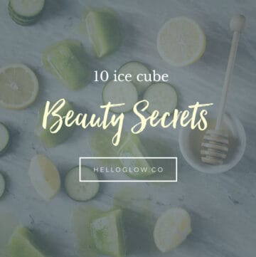 10 ice cube beauty secrets - HelloGlow.co