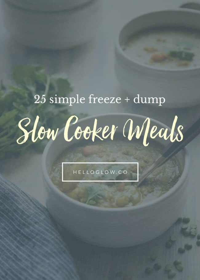 25 Simple Freeze + Dump Slow Cooker Meals from Hello Glow