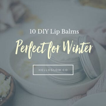 10 DIY Lip Balms Perfect for Winter - HelloGlow.co