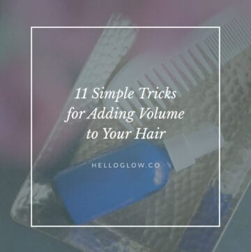11 simple tricks for adding volume to your hair - HelloGlow.co