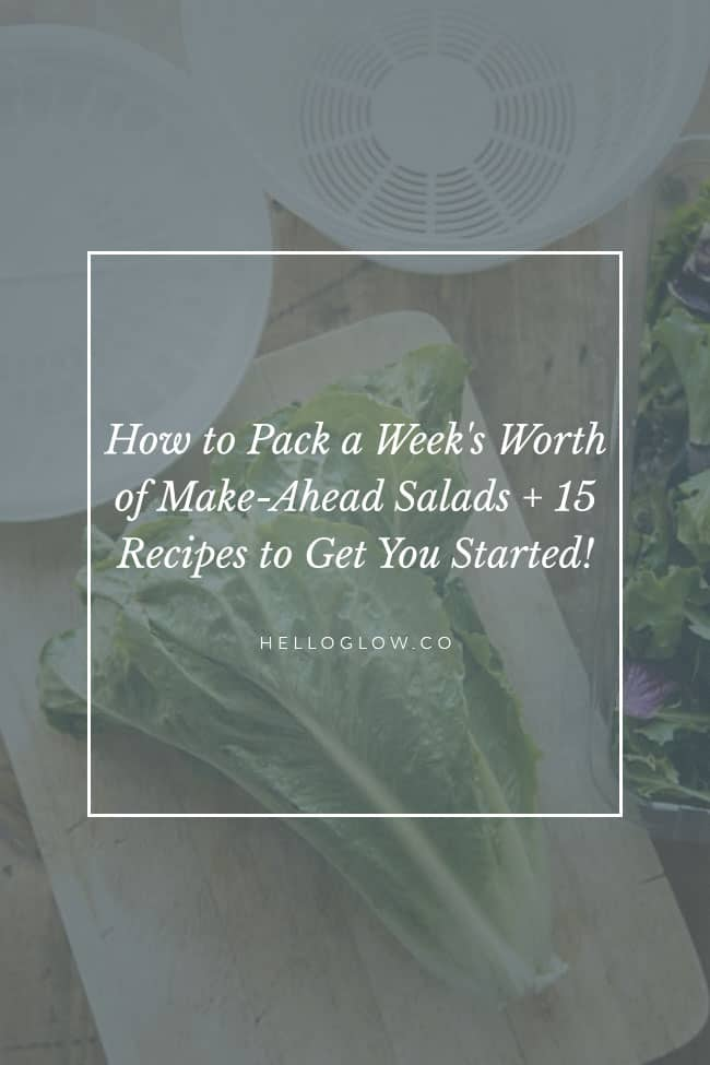 How to pack a week's worth of make-ahead salads