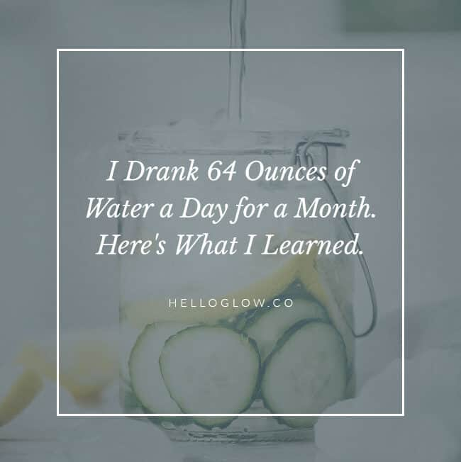 I Drank 64 Ounces of Water a Day for a Month. Here's What I Learned.