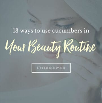 13 Ways To Use Cucumbers In Your Beauty Routine