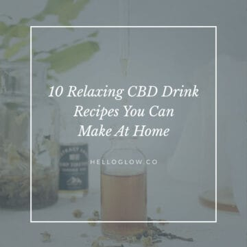 10 At-Home CBD Drink Recipes - Hello Glow