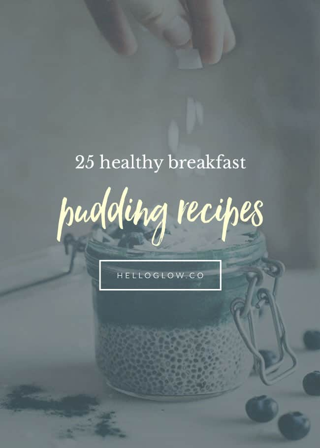 25 Healthy Puddings You Should Be Eating for Breakfast - Hello Glow